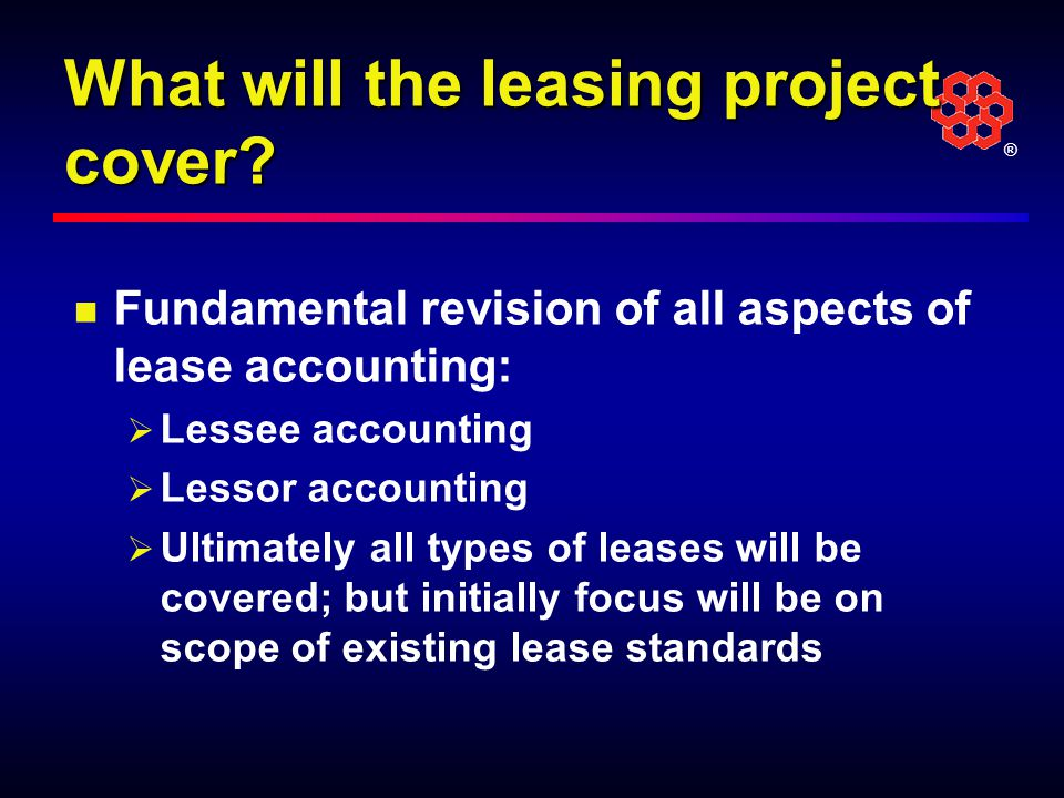 ® What will the leasing project cover.