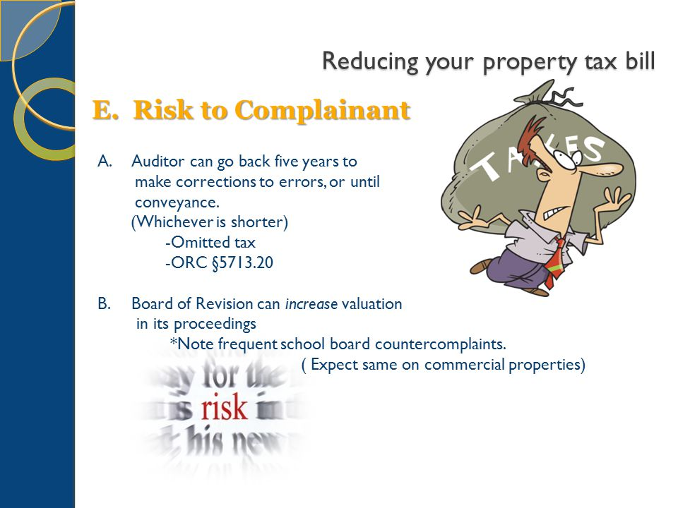 Reducing your property tax bill A.Auditor can go back five years to make corrections to errors, or until conveyance.