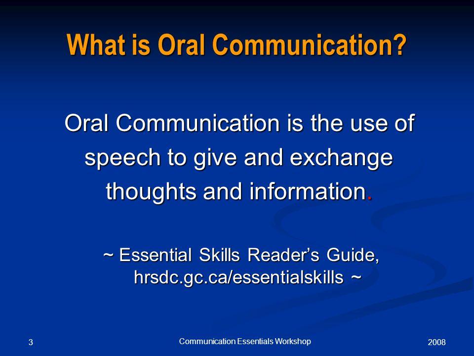 20083 Communication Essentials Workshop What is Oral Communication.