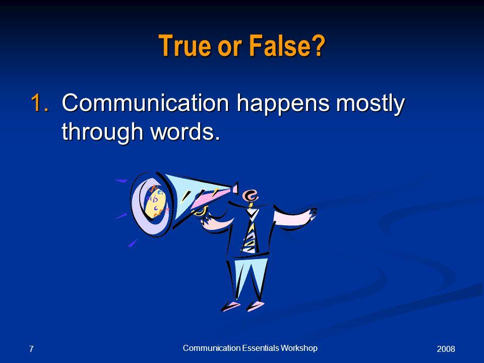 20087 Communication Essentials Workshop True or False.