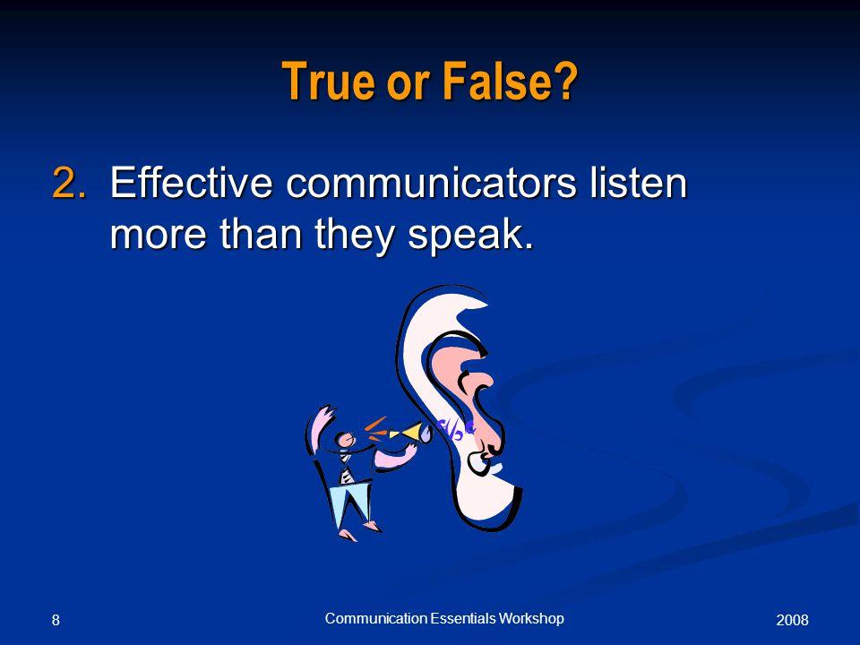 20088 Communication Essentials Workshop True or False.