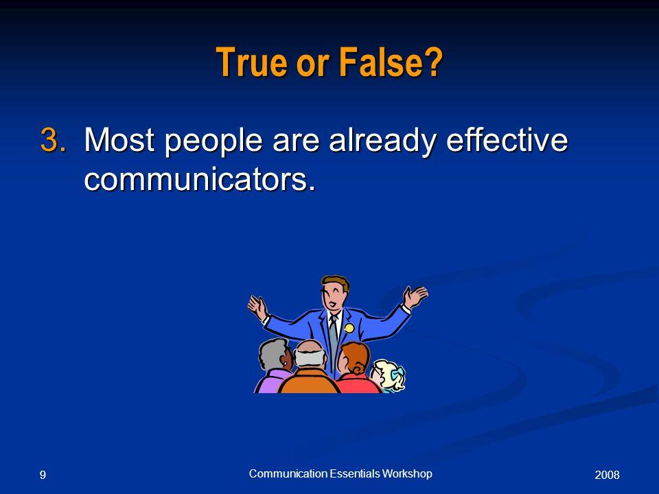 20089 Communication Essentials Workshop True or False.