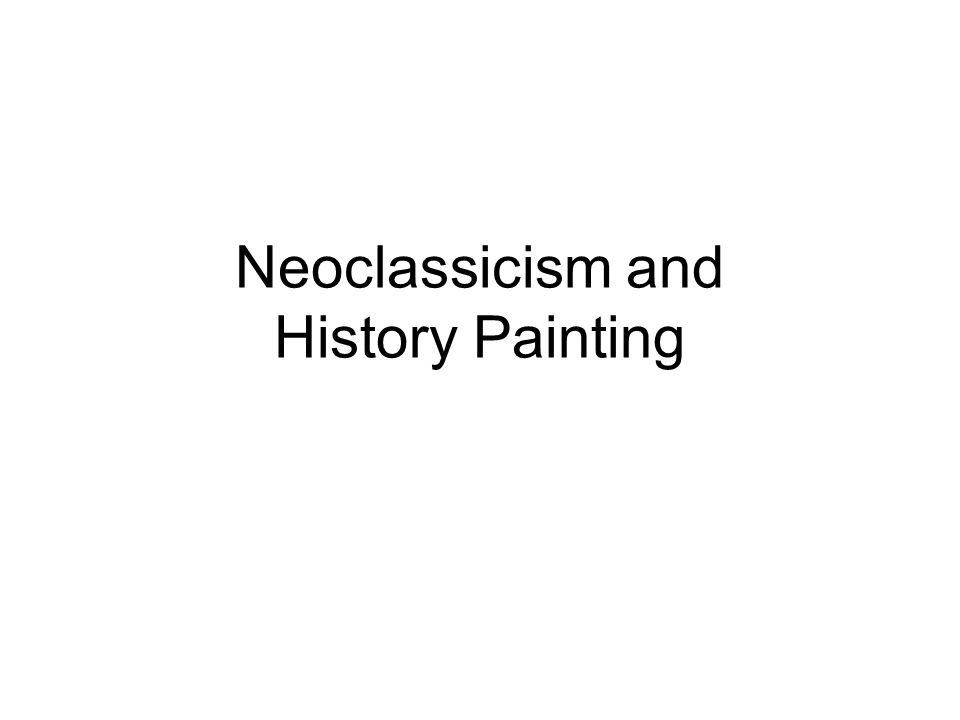 Neoclassicism and History Painting
