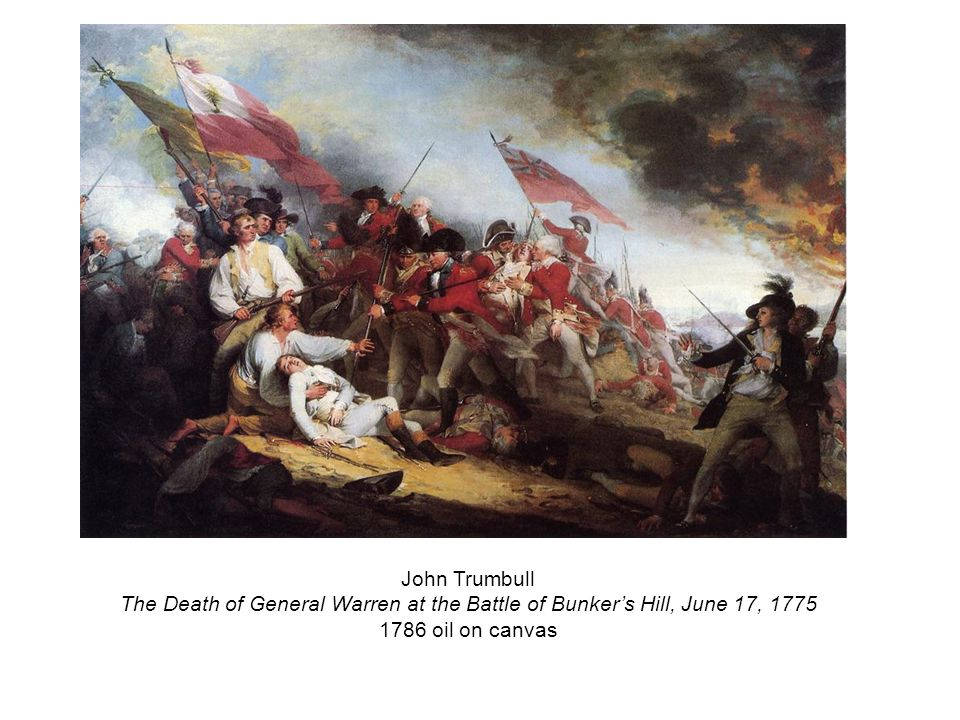 John Trumbull The Death of General Warren Trumbull made this image about a decisive battle fought at Breed's Hill in 1786 almost ten years later.