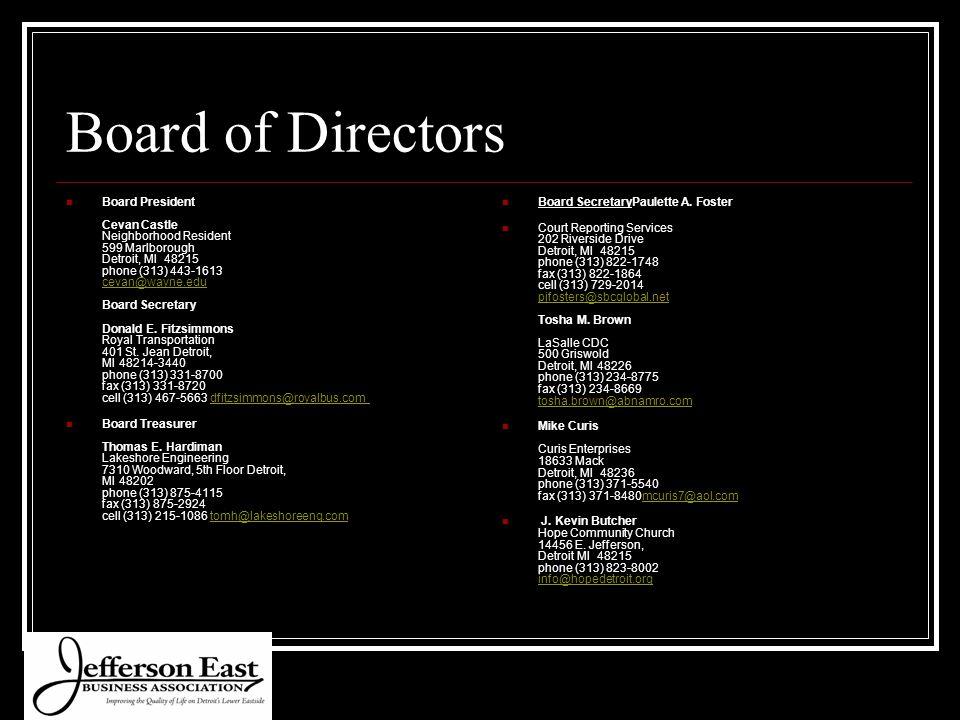 Board of Directors Board President Cevan Castle Neighborhood Resident 599 Marlborough Detroit, MI 48215 phone (313) 443-1613 cevan@wayne.edu Board Secretary Donald E.
