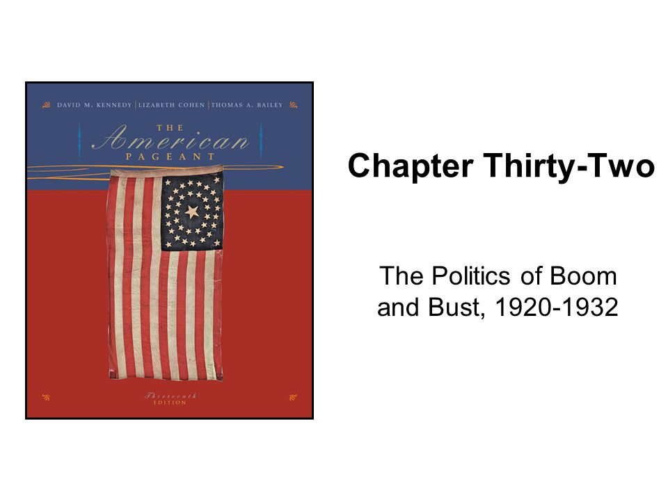 Chapter Thirty-Two The Politics of Boom and Bust, 1920-1932
