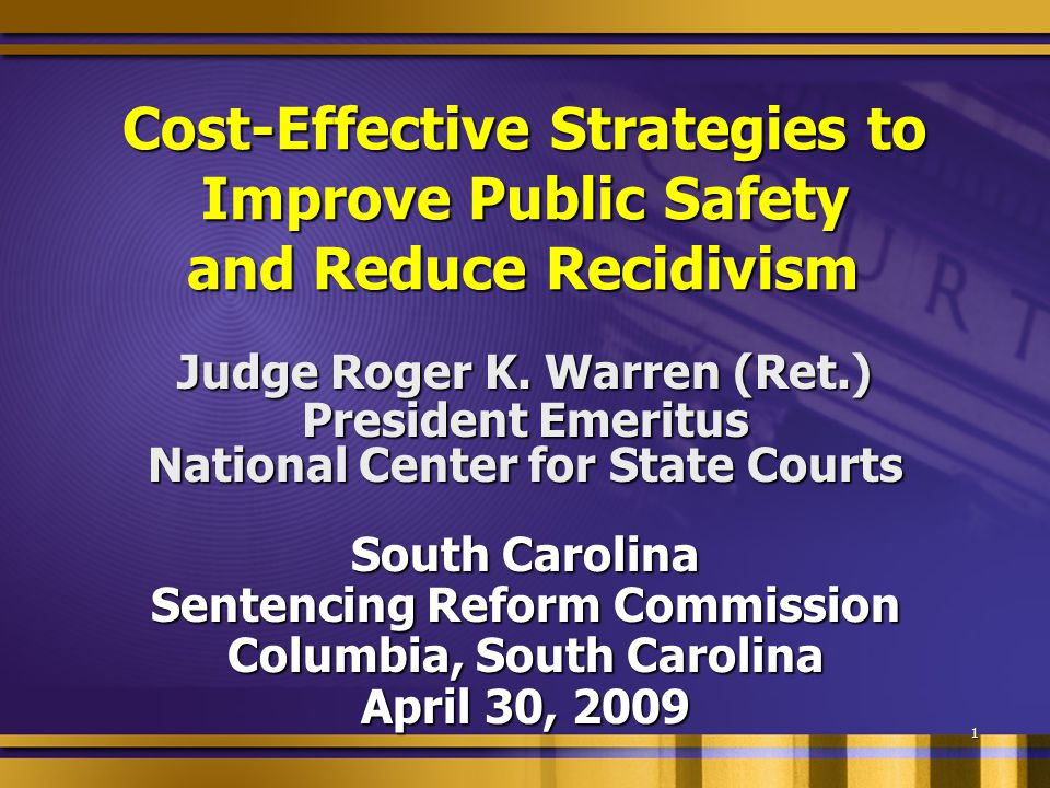 1 Cost-Effective Strategies to Improve Public Safety and Reduce Recidivism Cost-Effective Strategies to Improve Public Safety and Reduce Recidivism Ju