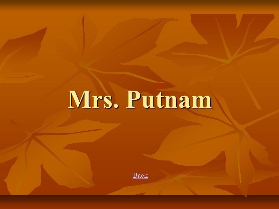Mrs. Putnam Back