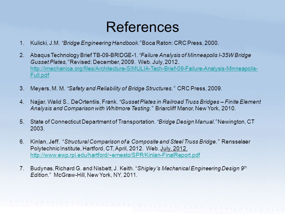 References 1.Kulicki, J.M. Bridge Engineering Handbook. Boca Raton: CRC Press, 2000.