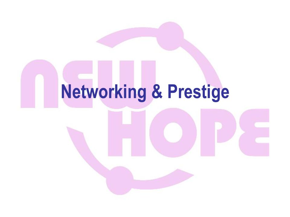 Networking & Prestige