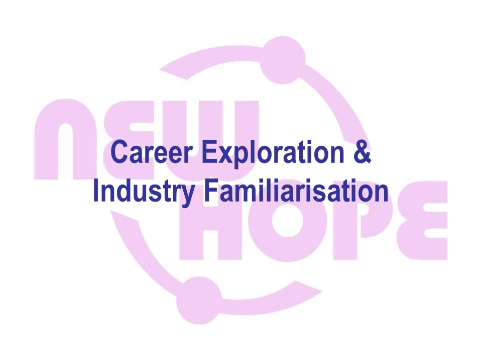 Career Exploration & Industry Familiarisation