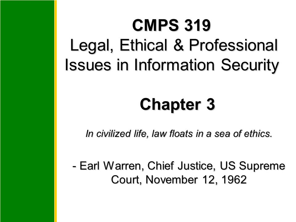 In civilized life, law floats in a sea of ethics.