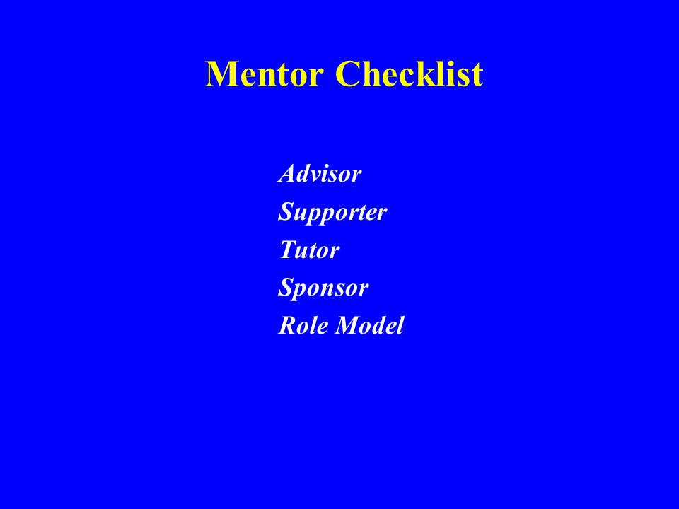 Advisor Supporter Tutor Sponsor Role Model Mentor Checklist