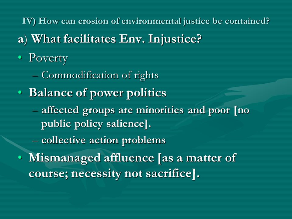 IV) How can erosion of environmental justice be contained.