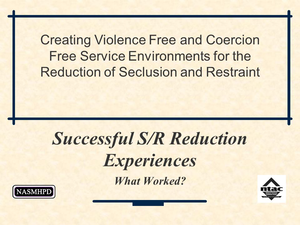 Successful S/R Reduction Experiences What Worked.