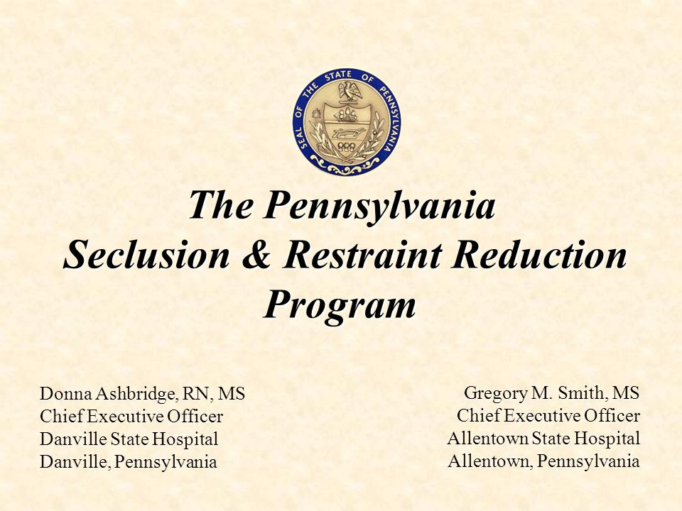 The Pennsylvania Seclusion & Restraint Reduction Program Gregory M.