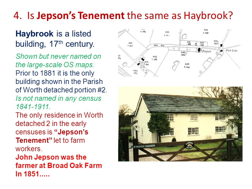 4. Is Jepson's Tenement the same as Haybrook. Haybrook is a listed building, 17 th century.