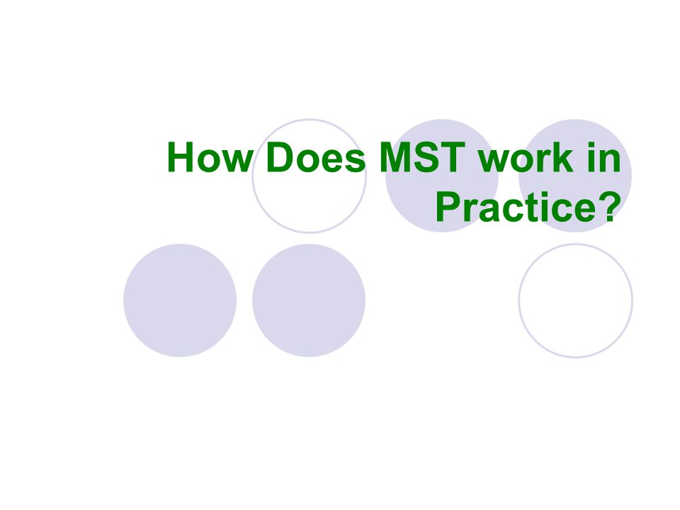 How Does MST work in Practice?