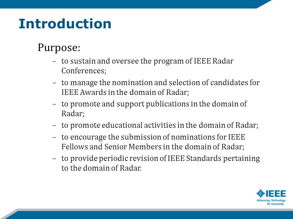 Radar Conference Committee: responsible for selecting the venue for the IEEE Radar Conference, consistent with the IEEE guidelines on Conferences.