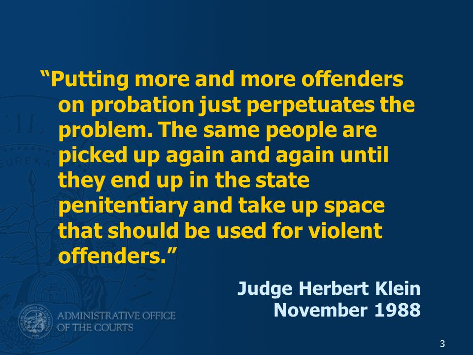 Putting more and more offenders on probation just perpetuates the problem.