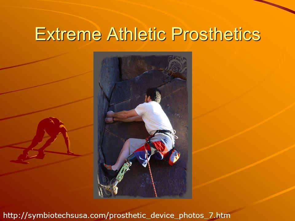 Extreme Athletic Prosthetics http://symbiotechsusa.com/prosthetic_device_photos_7.htm