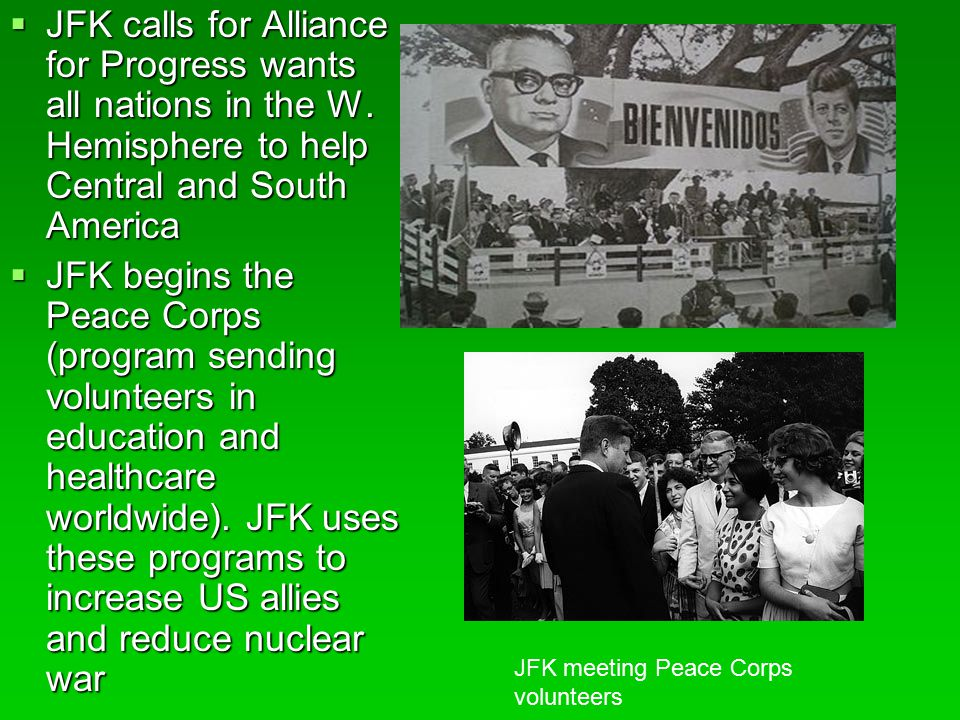  JFK calls for Alliance for Progress wants all nations in the W.