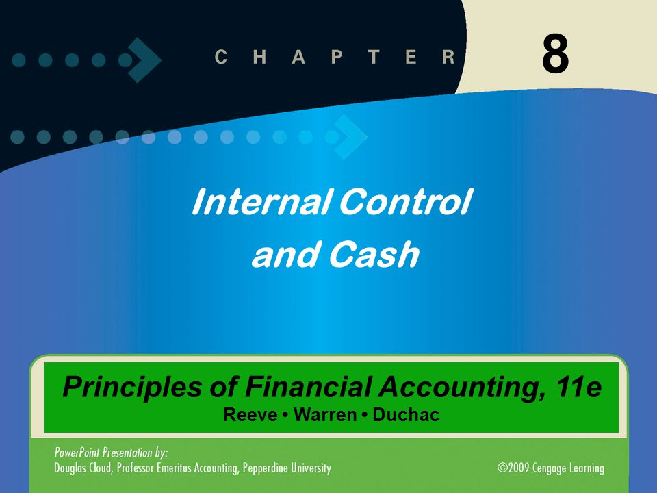8-1 8 Internal Control and Cash Principles of Financial Accounting, 11e Reeve Warren Duchac