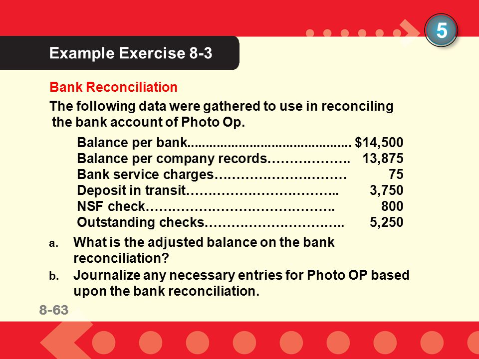8-46 Example Exercise 8-3 5 Bank Reconciliation The following data were gathered to use in reconciling the bank account of Photo Op.