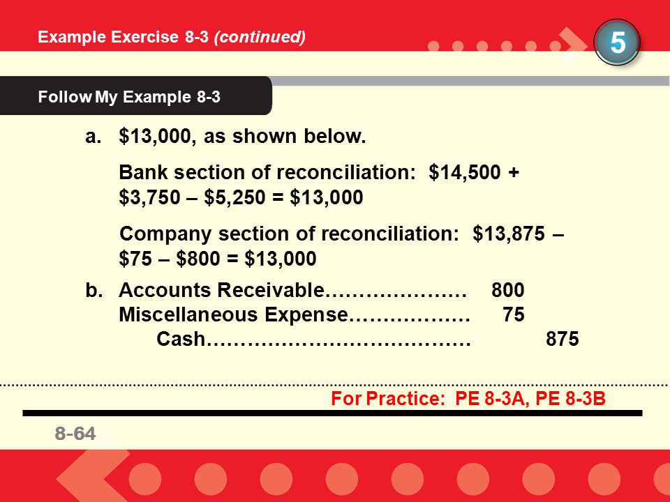 8-47 Example Exercise 8-3 (continued) 5 a.$13,000, as shown below.