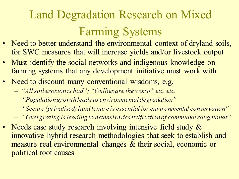 Land Degradation Research on Mixed Farming Systems Need to better understand the environmental context of dryland soils, for SWC measures that will in