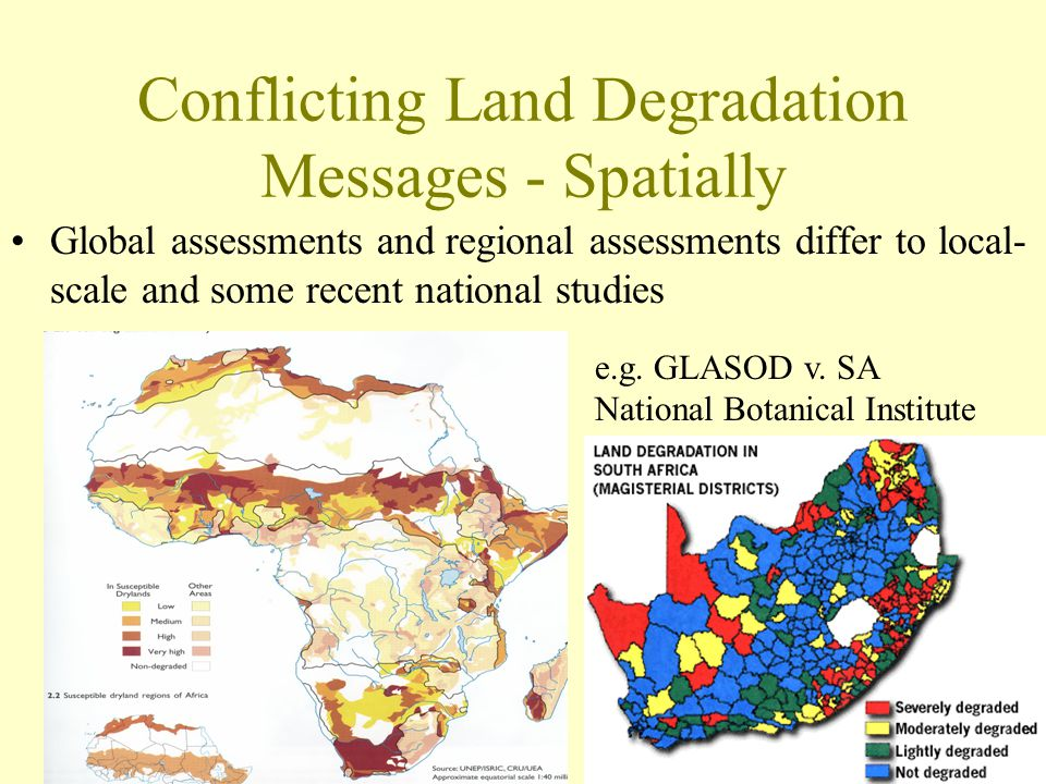 Conflicting Land Degradation Messages - Spatially Global assessments and regional assessments differ to local- scale and some recent national studies