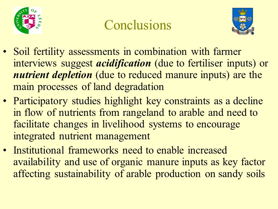 Conclusions Soil fertility assessments in combination with farmer interviews suggest acidification (due to fertiliser inputs) or nutrient depletion (d