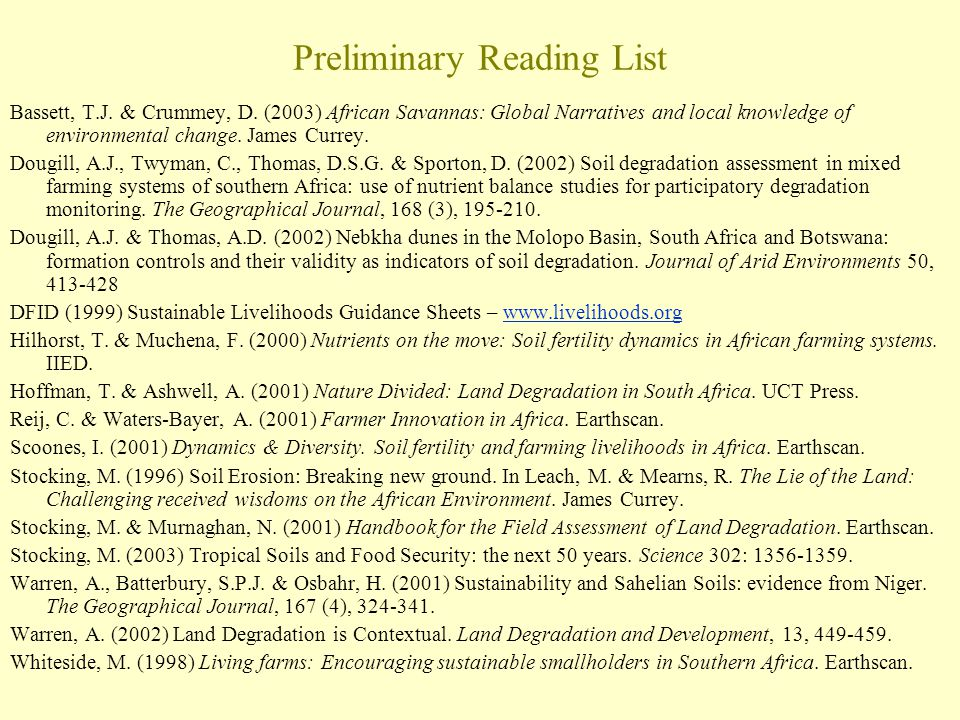 Preliminary Reading List Bassett, T.J. & Crummey, D. (2003) African Savannas: Global Narratives and local knowledge of environmental change. James Cur