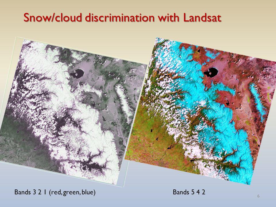 6 Snow/cloud discrimination with Landsat Bands 3 2 1 (red, green, blue)Bands 5 4 2