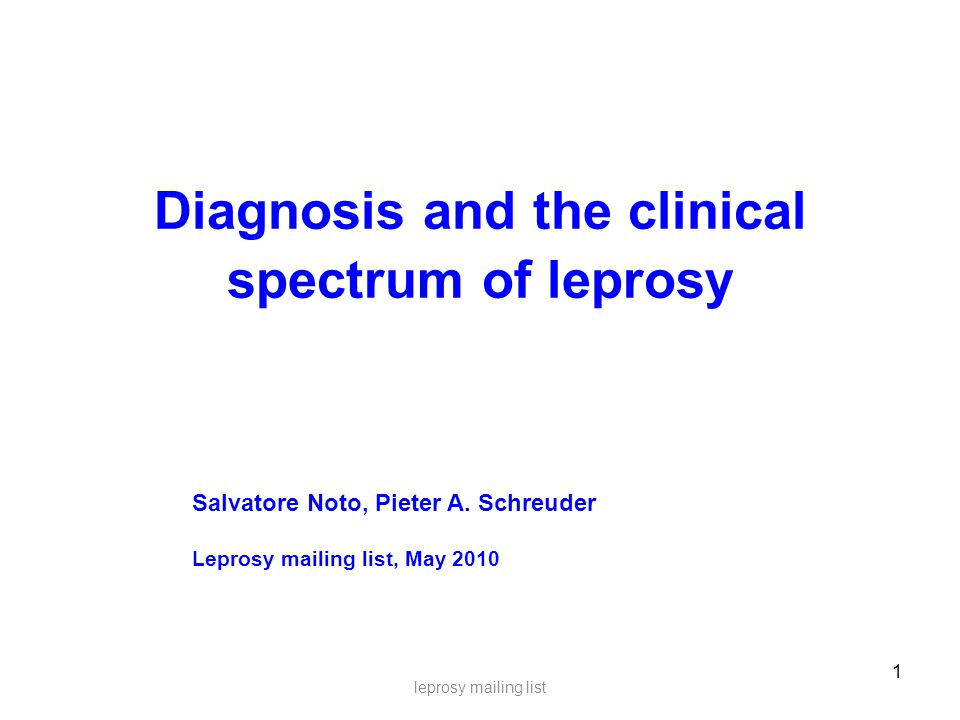 1 Diagnosis and the clinical spectrum of leprosy leprosy mailing list Salvatore Noto, Pieter A.