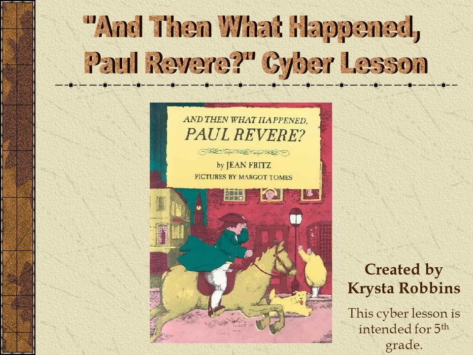 Created by Krysta Robbins This cyber lesson is intended for 5 th grade.