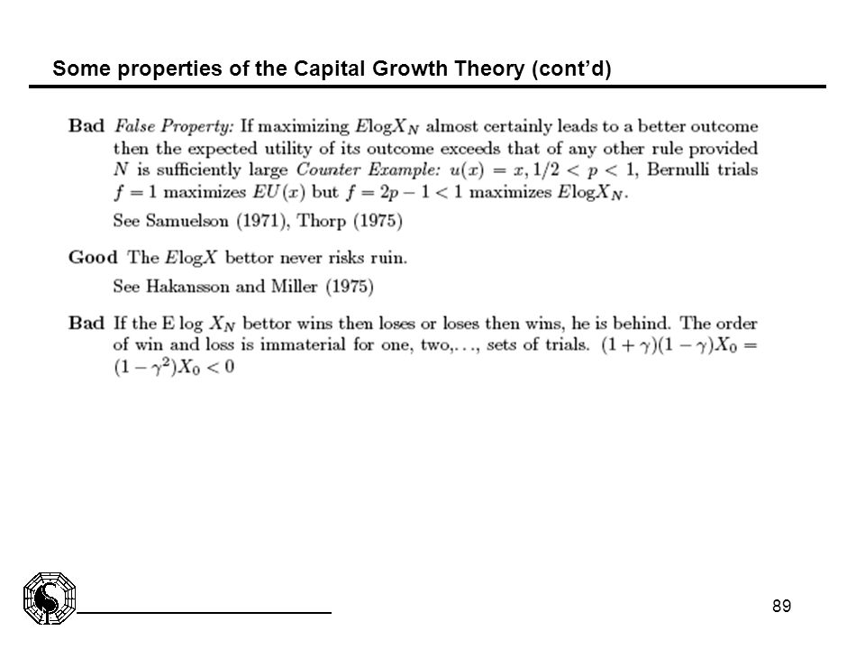 89 Some properties of the Capital Growth Theory (cont'd)
