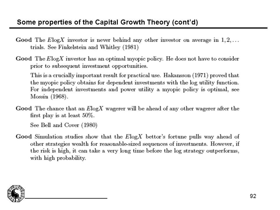 92 Some properties of the Capital Growth Theory (cont'd)