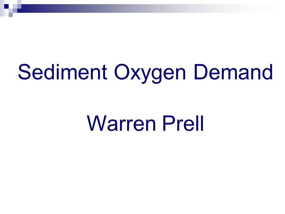 Sediment Oxygen Demand Warren Prell