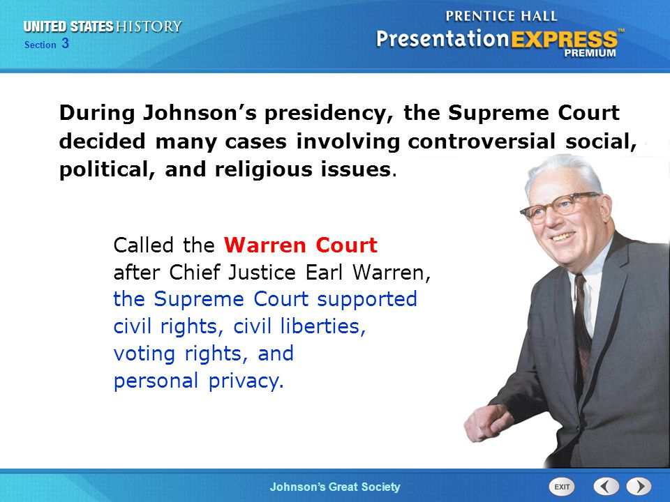 Chapter 25 Section 1 The Cold War Begins Section 3 Johnson's Great Society During Johnson's presidency, the Supreme Court decided many cases involving