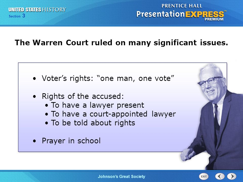 """Chapter 25 Section 1 The Cold War Begins Section 3 Johnson's Great Society The Warren Court ruled on many significant issues. Voter's rights: """"one man"""