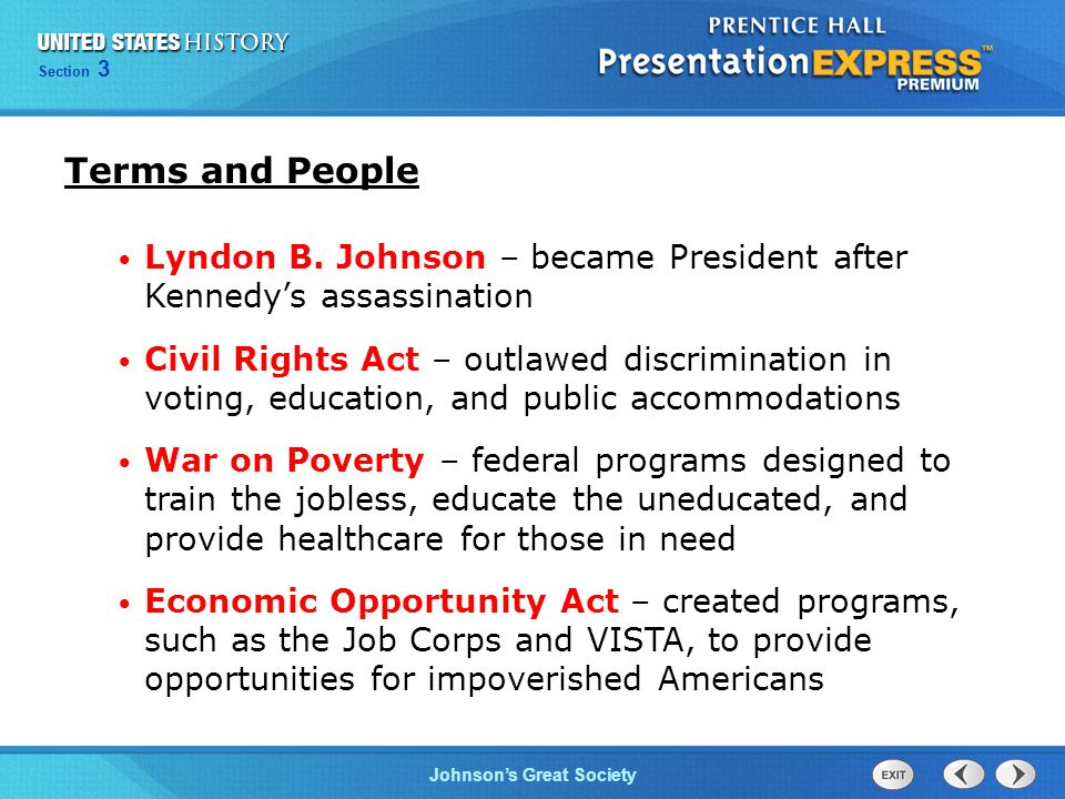 Chapter 25 Section 1 The Cold War Begins Section 3 Johnson's Great Society Terms and People Lyndon B. Johnson – became President after Kennedy's assas