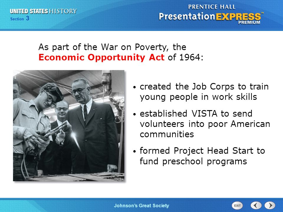 Chapter 25 Section 1 The Cold War Begins Section 3 Johnson's Great Society As part of the War on Poverty, the Economic Opportunity Act of 1964: create