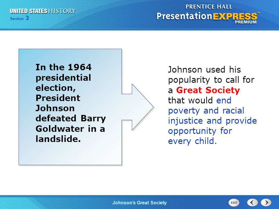 Chapter 25 Section 1 The Cold War Begins Section 3 Johnson's Great Society Johnson used his popularity to call for a Great Society that would end pove