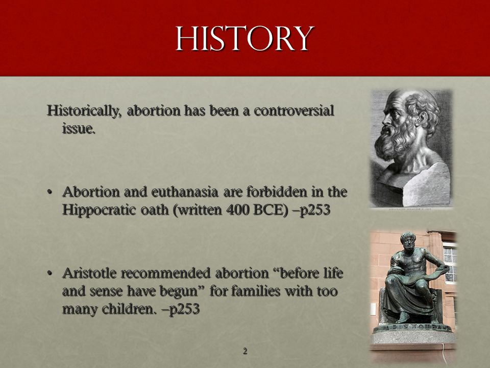 History Historically, abortion has been a controversial issue.