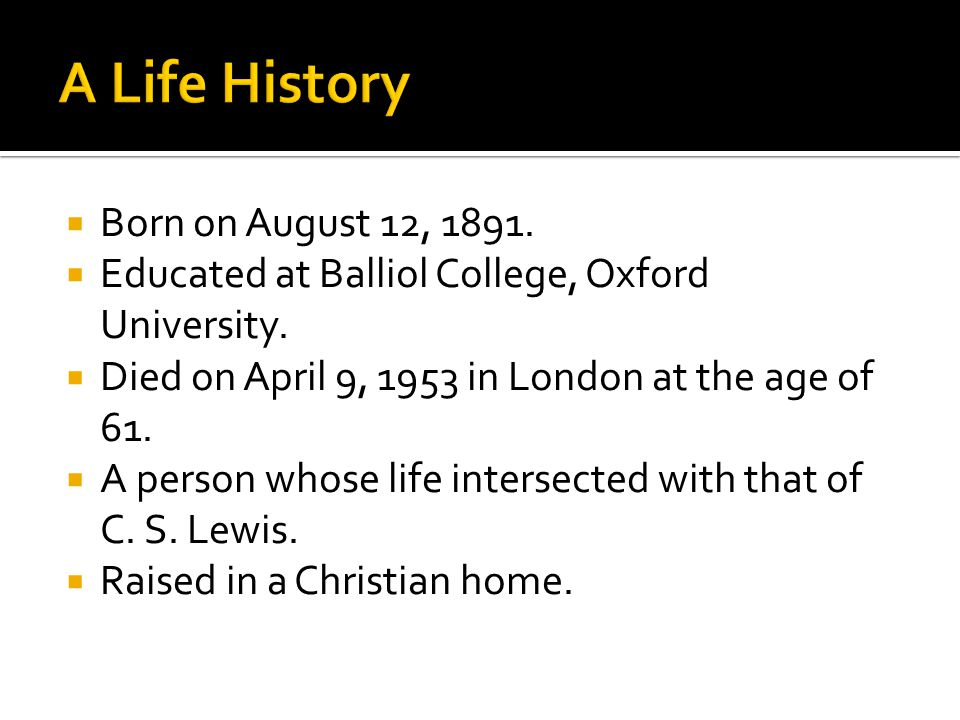  Born on August 12, 1891.  Educated at Balliol College, Oxford University.