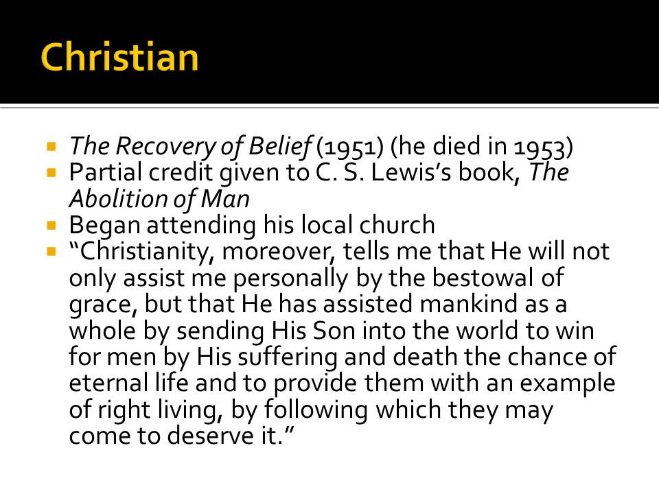  The Recovery of Belief (1951) (he died in 1953)  Partial credit given to C.