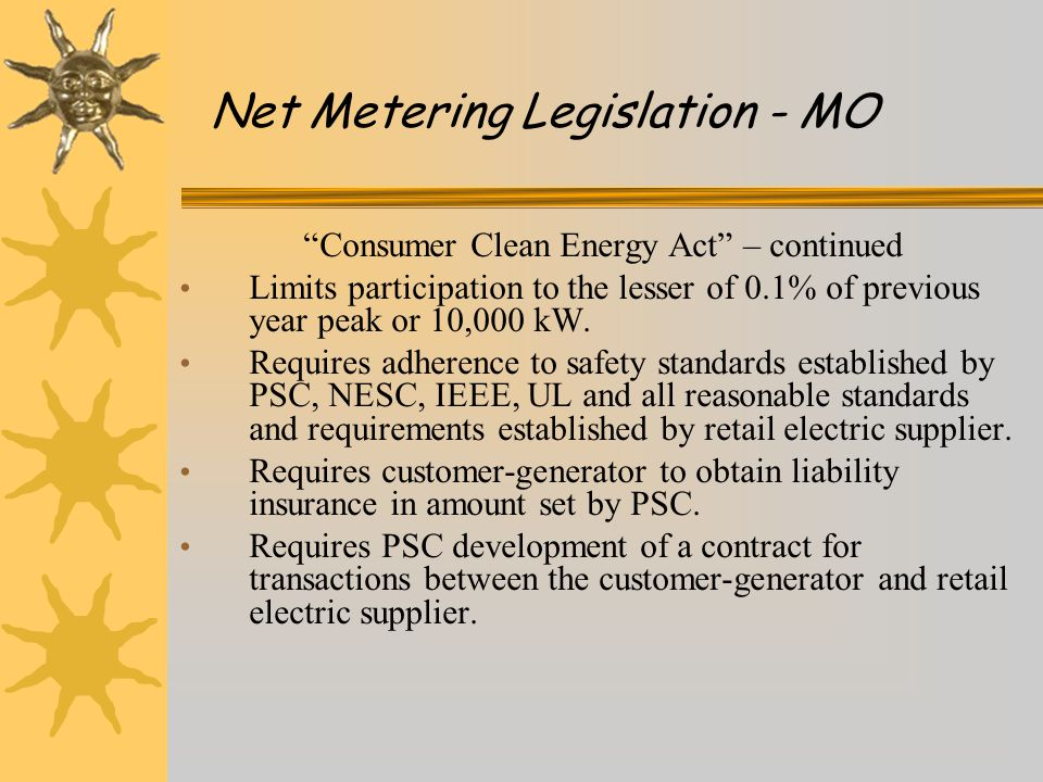 Consumer Clean Energy Act – continued Limits participation to the lesser of 0.1% of previous year peak or 10,000 kW.