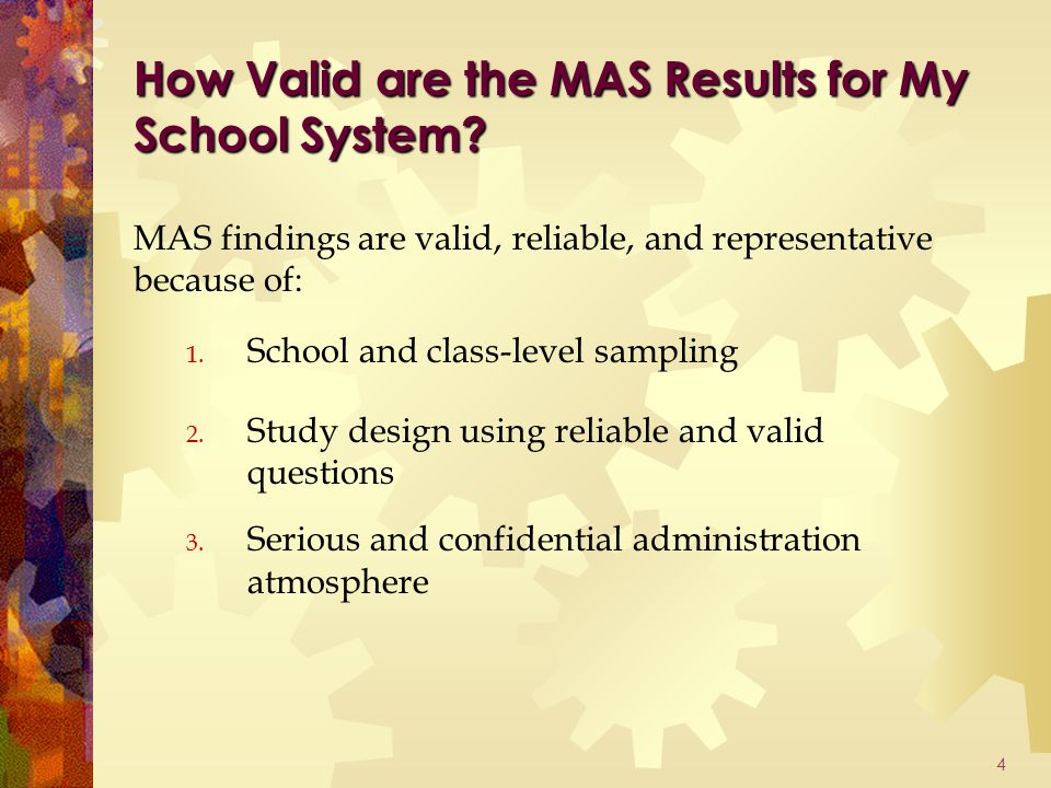 4 How Valid are the MAS Results for My School System.