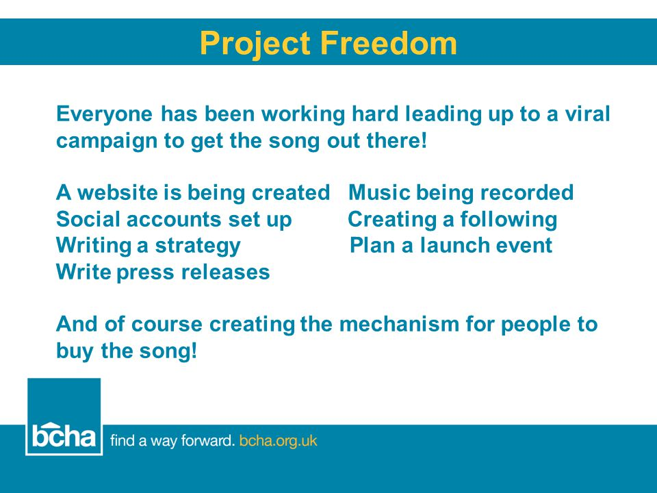 Project Freedom Everyone has been working hard leading up to a viral campaign to get the song out there.
